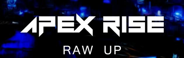 Apex Rise – Raw Up