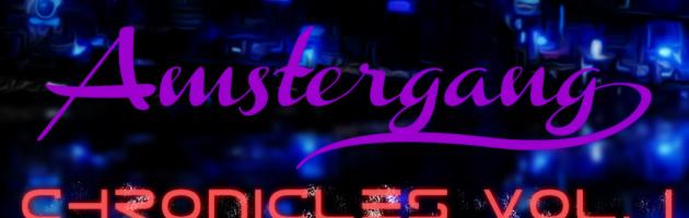 Amstergang Chronicles Vol. 1 Full EP